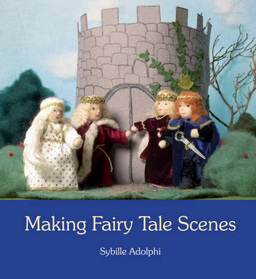 Image for <B>Making Fairy Tale Scenes </B><I> </I>