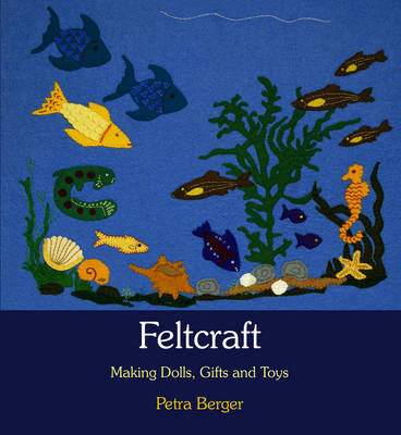 Image for <B>Feltcraft: Making Dolls, Gifts and Toys </B><I> Making Dolls, Gifts and Toys</I>
