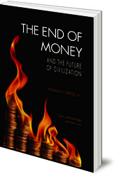 Image for End of Money and the Future of Civilization, The