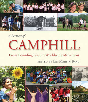 Image for <B>Portrait of Camphill </B><I> From Founding Seed to Worldwide Movement</I>