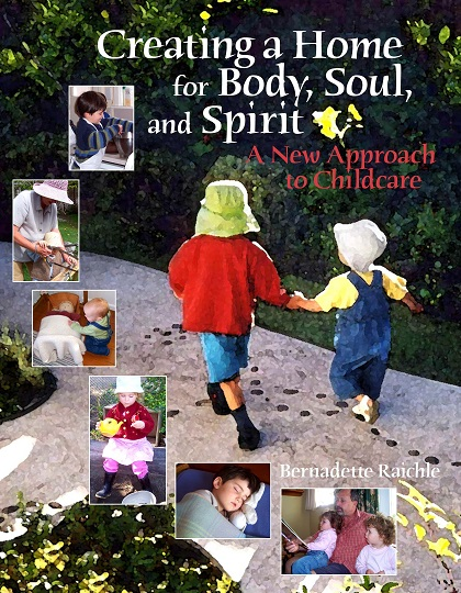 Image for <B>Creating a Home for Body, Soul, and Spirit </B><I> A New Approach to Childcare</I>