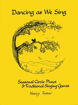 Image for <B>Dancing As We Sing </B><I> Seasonal Circle Plays and Traditional Games</I>