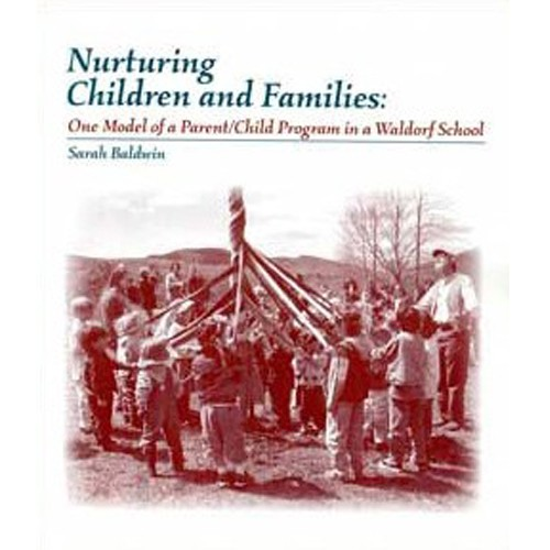Image for <B>Nurturing Children and Families - One Model of a Parent/Child Program in a Waldorf School </B><I> </I>